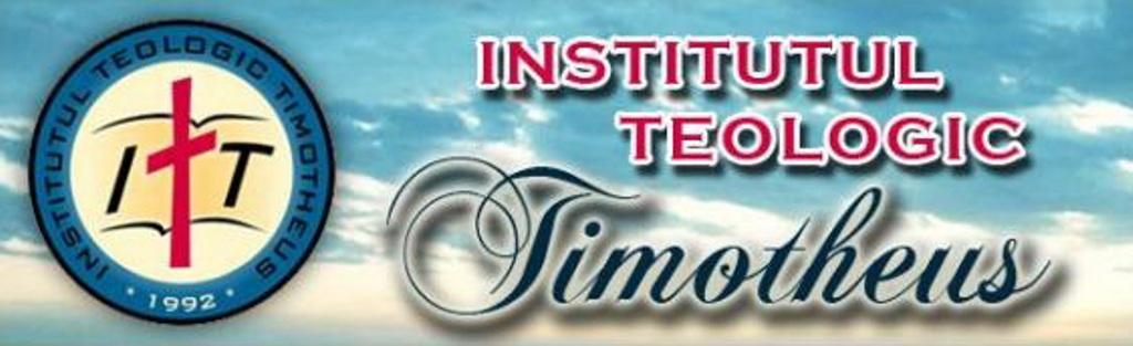 INSTITUTUL TEOLOGIC TIMOTHEUS SCOATE LA CONCURS 50 DE LOCURI PRIN EXAMEN DE ADMITERE PENTRU ANUL UNIVERSITAR 2019-2020