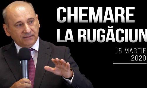CHEMARE LA RUGĂCIUNE PENTRU ZIUA DE 15 MARTIE 2020 DIN CAUZA RĂSPÂNDIRII CORONAVIRUSULUI COVID-19 ÎN ROMÂNIA