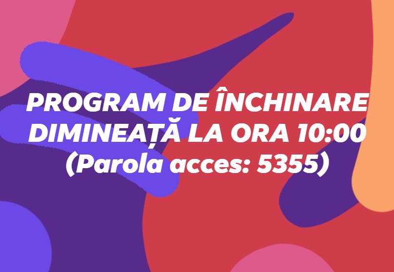 SERVICIU INCHINARE ONLINE DUMINICA DIMINEATA ORA 10 CU PAROLA ACCES 5355